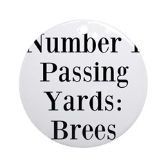Number 1 Passing Yards: Brees Ornament (Round)