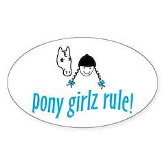 pony girlz rule! Oval Decal