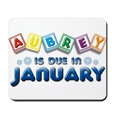 Aubrey is Due in January Mousepad