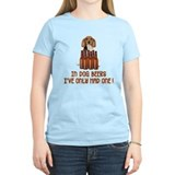 Dog beers ive only had one Women's Light T-Shirt