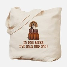 In Dog Beers ... Tote Bag