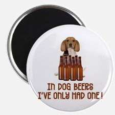 In Dog Beers ... Magnet