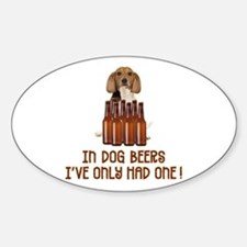 In Dog Beers ... Sticker (Oval)