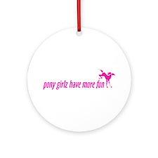 pony girlz have more fun Ornament (Round)