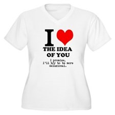 Funny Love the Idea of You T-Shirt
