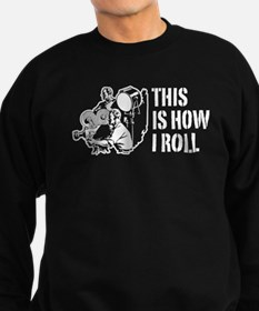 This Is How I Roll Film Sweatshirt