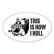 This Is How I Roll Film Decal