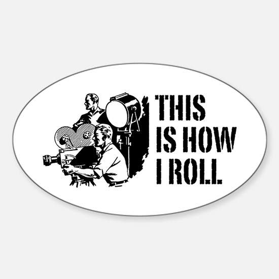 This Is How I Roll Film Sticker (Oval)