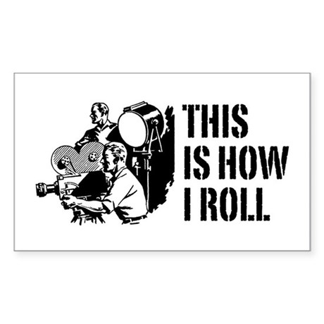 This Is How I Roll Film Sticker (Rectangle)