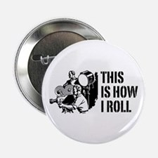 "This Is How I Roll Film 2.25"" Button"
