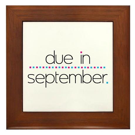 Due in September Framed Tile