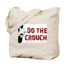 do the crouch Tote Bag