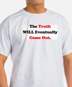 The Truth Will Come Out T-Shirt