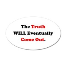 The Truth Will Come Out 22x14 Oval Wall Peel