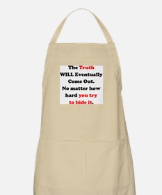 Truth will Eventually Come Out Apron