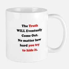 Truth will Eventually Come Out Mug