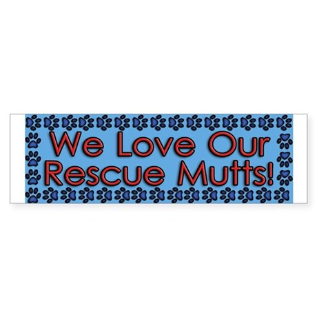 We Love Our Rescue Mutts! - Sticker (Bumper)