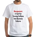 Management: Tool For Failure White T-Shirt