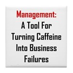 Management: Tool For Failure Tile Coaster