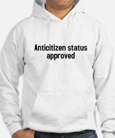 Anticitizen status approved Hoodie
