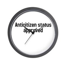 Anticitizen status approved Wall Clock