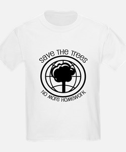 Save the Trees No More Homework T-Shirt