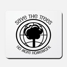 Save the Trees No More Homework Mousepad