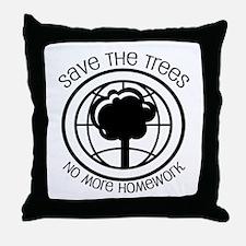 Save the Trees No More Homework Throw Pillow