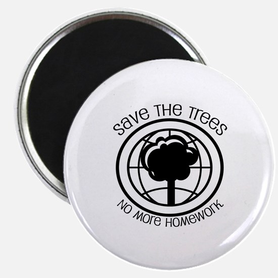 Save the Trees No More Homework Magnet