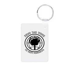 Save the Trees No More Homework Keychains