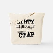 Dirty Liberals! Tote Bag