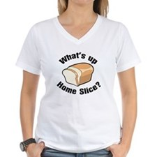 What's Up Home Slice? Shirt