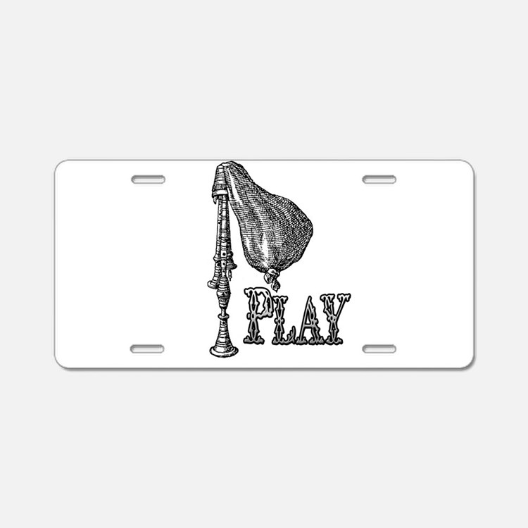 PLAY- BAGPIPES Aluminum License Plate