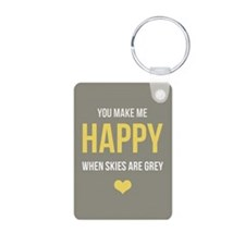 You Make Me Happy... Keychains