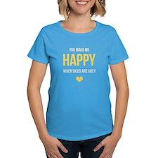 You Make Me Happy... Tee