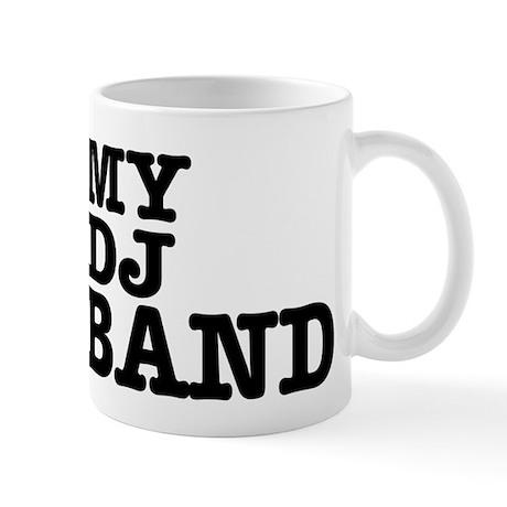 I love my Dj Husband Mug