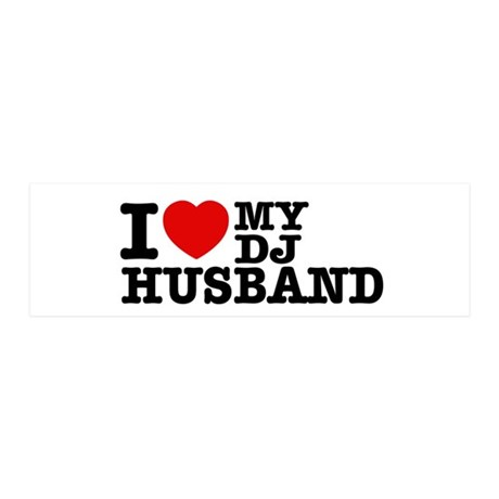 I love my Dj Husband 21x7 Wall Peel