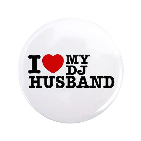 "I love my Dj Husband 3.5"" Button (100 pack)"