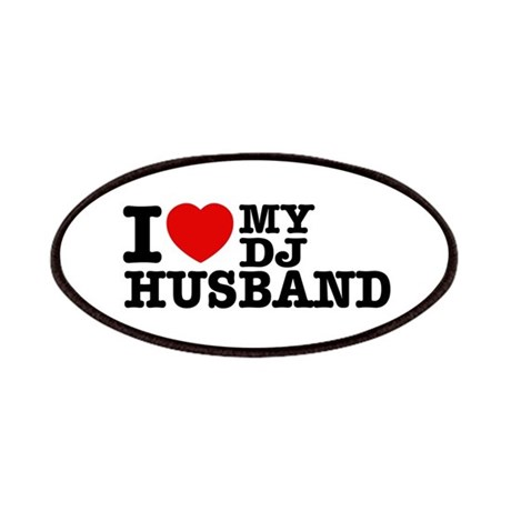 I love my Dj Husband Patches