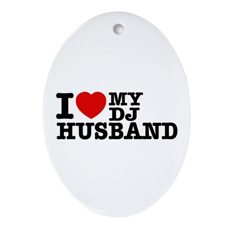 I love my Dj Husband Ornament (Oval)