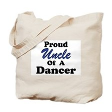 Uncle of a Dancer Tote Bag