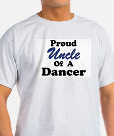 Uncle of a Dancer Ash Grey T-Shirt