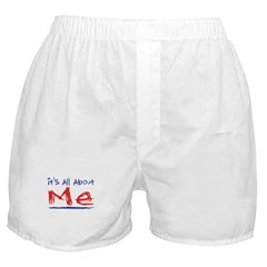 It's all about ME! Boxer Shorts