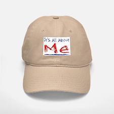 It's all about ME! Baseball Baseball Cap