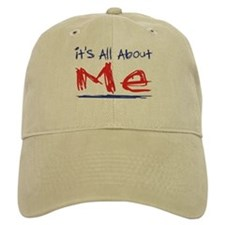 It's all about ME! Baseball Cap