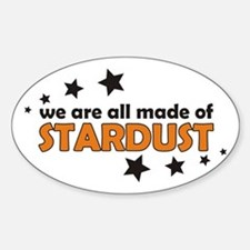 We Are All Made Of Stardust Sticker (Oval)