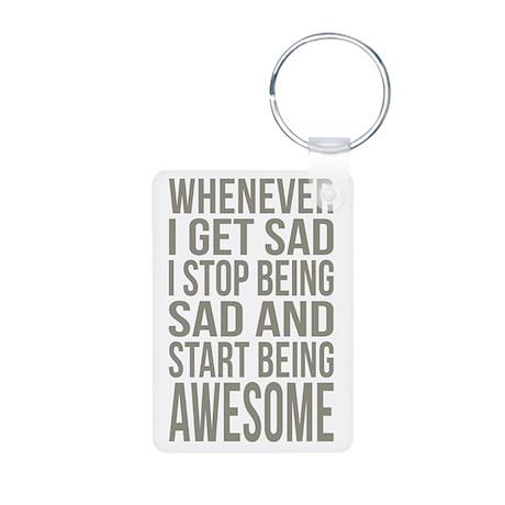 Whenever I Get Sad... Aluminum Photo Keychain