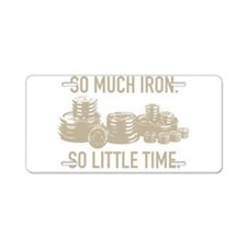 SO LITTLE TIME Aluminum License Plate