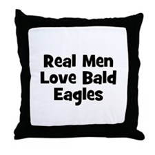 Real Men Love Bald Eagles Throw Pillow