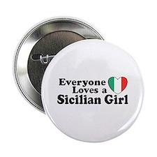 Everyone Loves a Sicilian Girl Button